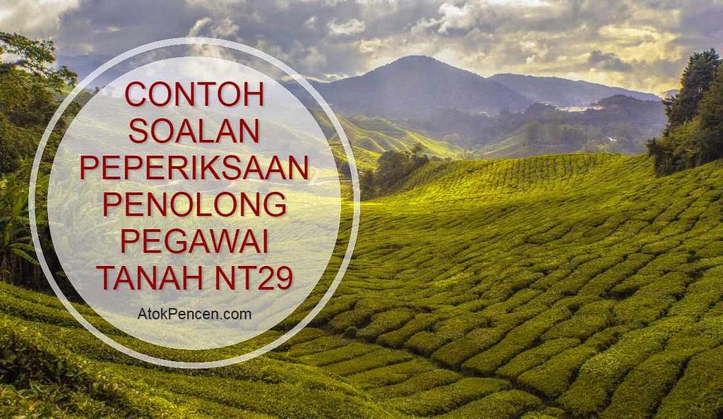 Contoh Soalan Peperiksaan Penolong Pegawai Tanah NT29 Jabatan Ketua Pengarah Tanah dan Galian