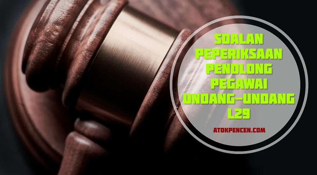 Contoh Soalan Peperiksaan Penolong Pegawai Undang-Undang L29