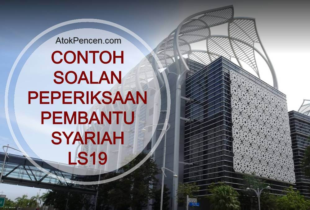 Contoh Soalan Peperiksaan Pembantu Syariah LS19