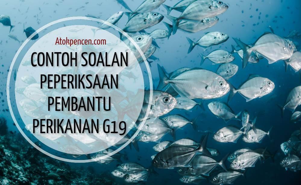 Contoh Soalan Peperiksaan Pembantu Perikanan G19