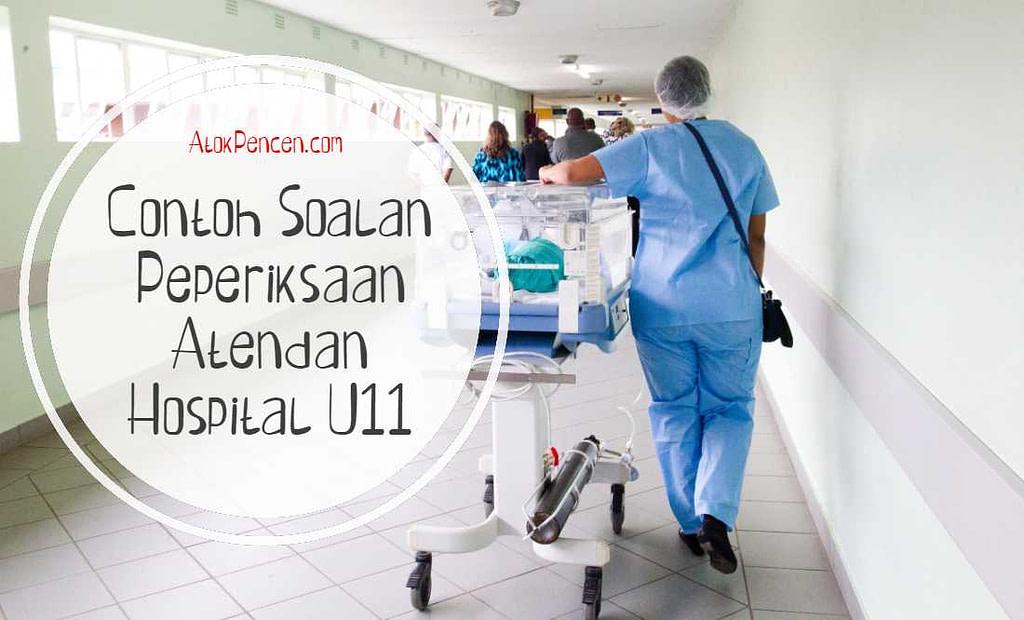 Contoh Soalan Peperiksaan Atendan Hospital U11
