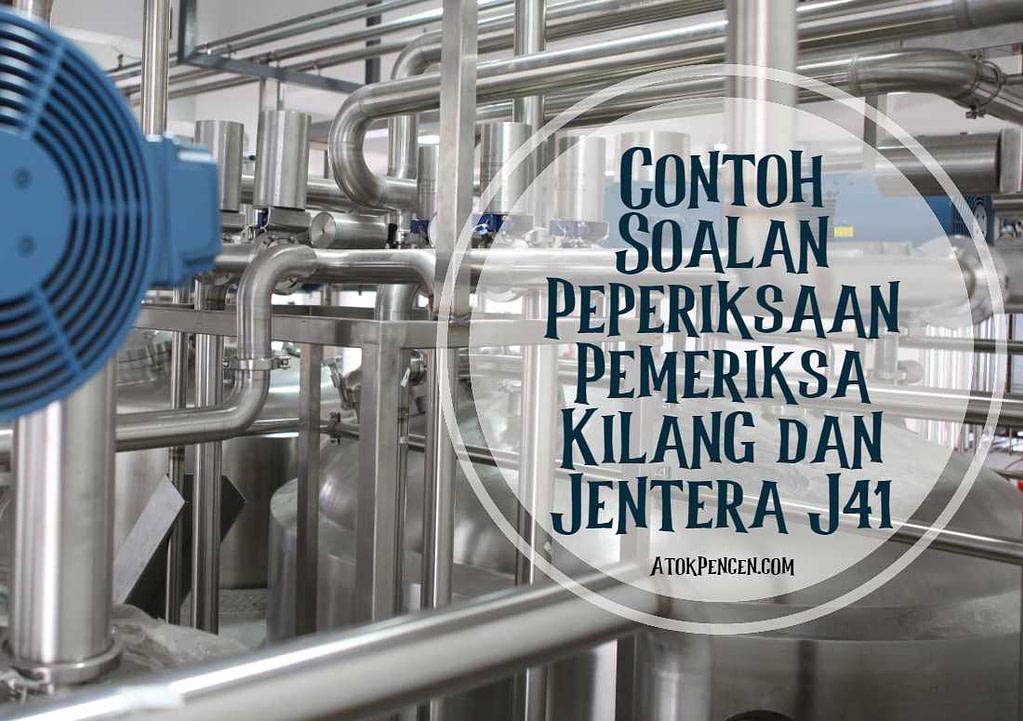 Contoh Soalan Peperiksaan Pemeriksa Kilang dan Jentera J41 (Kementerian Sumber Manusia)